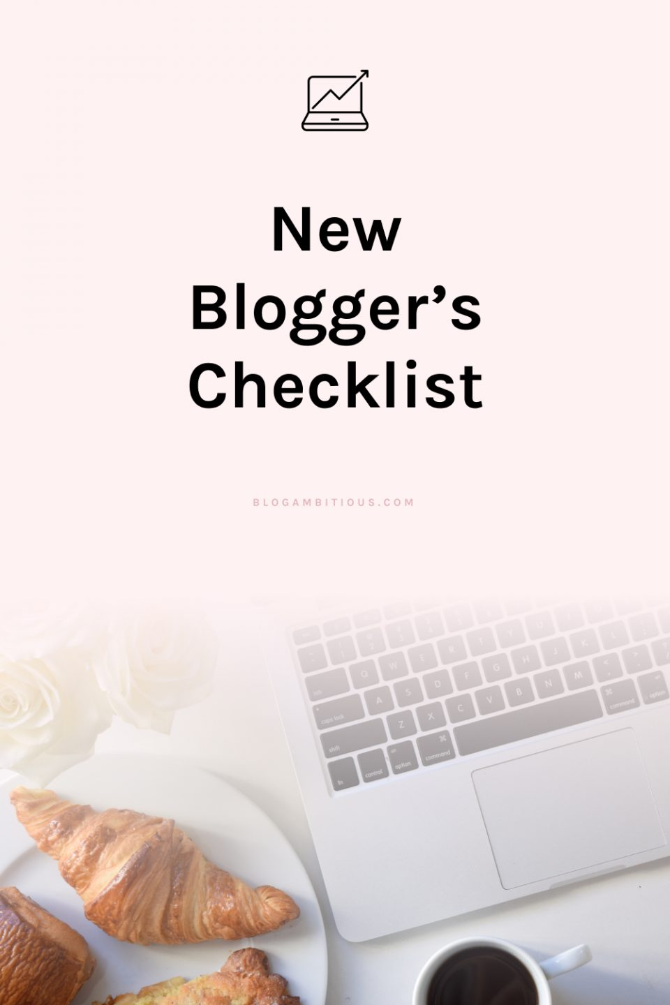 The New Blogger's Checklist: 28 Tasks to set your blog up for success!