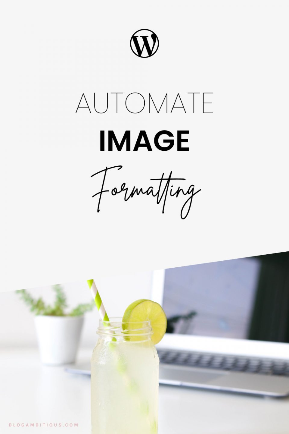 3 WordPress Hacks to Automate Image Formatting on Your Blog