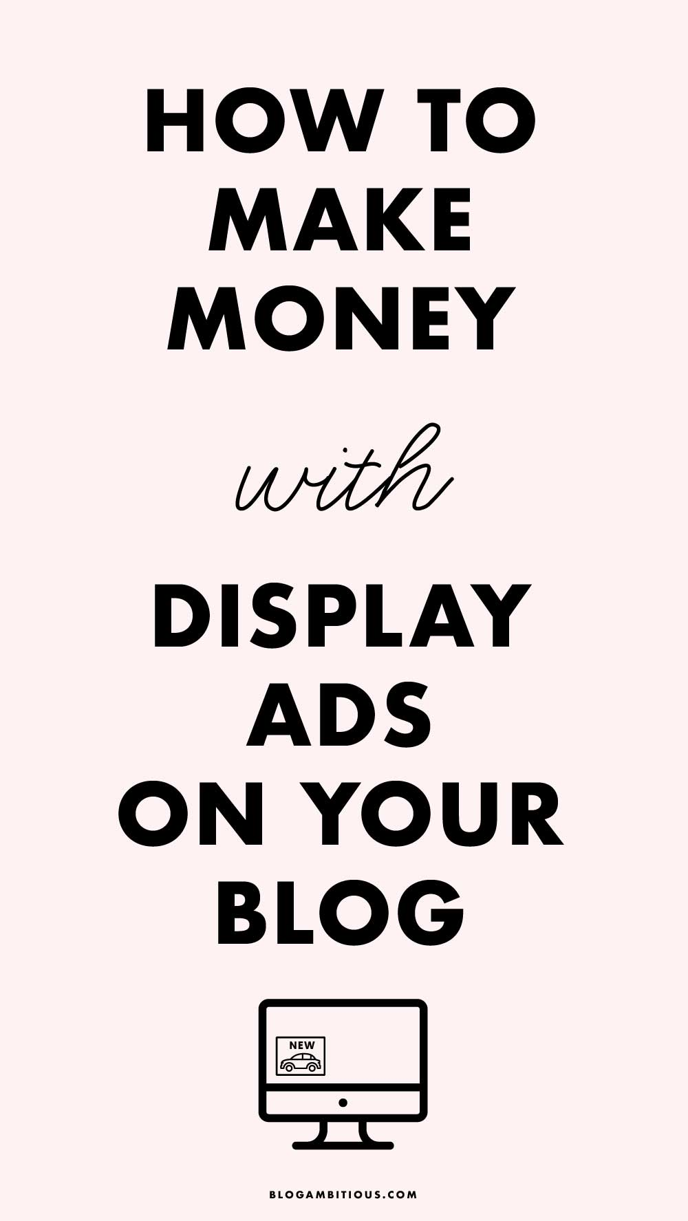 How To Make Money With Display Ads On Your Blog