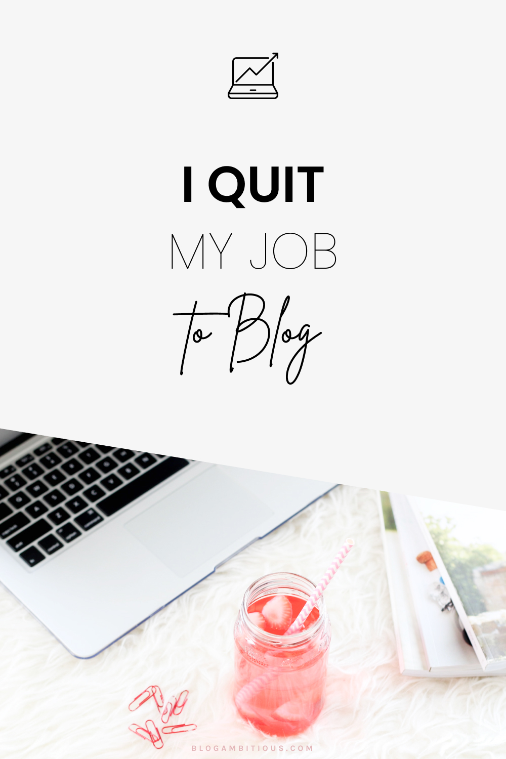 Quit My Job To Blog